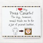 Mi Presa Canario ama la mantequilla de cacahuete Tapete De Raton