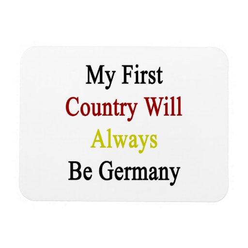 Mi primer país será siempre Alemania Imán De Vinilo