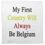 Mi primer país será siempre Bélgica Servilletas Imprimidas