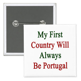 Mi primer país será siempre Portugal Pins