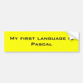 Mi primera lengua es PASCAL Etiqueta De Parachoque