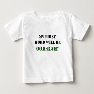 ¡Mi primera palabra será OOH-RAH! Playera De Bebé