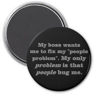 Mi problema es esa gente me fastidia imán redondo 7 cm