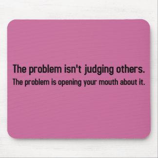Mi problema es que usted no puede mantener su boca alfombrilla de raton