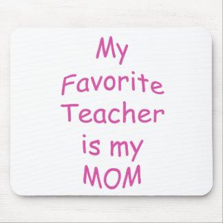 Mi profesor preferido es mi mamá tapetes de raton