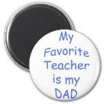Mi profesor preferido es mi papá imán para frigorifico