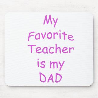 Mi profesor preferido es mi papá tapetes de ratones