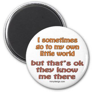 Mi propio pequeño mundo imán redondo 5 cm