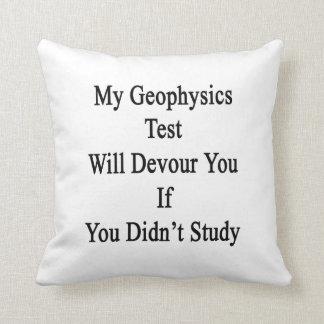 Mi prueba de la geofísica le devorará si usted no almohadas