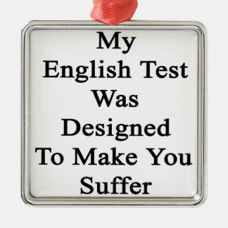 Mi prueba inglesa fue diseñada para hacer que adorno navideño cuadrado de metal