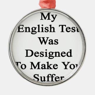 Mi prueba inglesa fue diseñada para hacer que adorno navideño redondo de metal