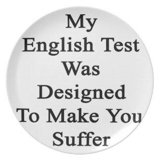 Mi prueba inglesa fue diseñada para hacer que plato para fiesta