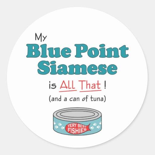 ¡Mi punto azul siamés es todo el eso! Gatito Pegatina Redonda