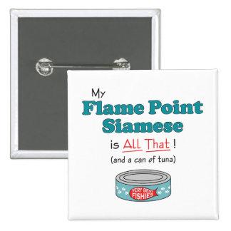 ¡Mi punto de la llama siamés es todo el eso! Gatit Pin Cuadrado
