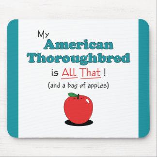 ¡Mi pura sangre americano es todo el eso! Caballo  Alfombrillas De Ratones
