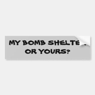 ¿Mi refugio de bomba o el suyo? Etiqueta De Parachoque