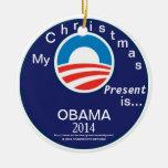 Mi regalo de Navidad es… OBAMA 2014 - el logotipo  Ornamento Para Arbol De Navidad
