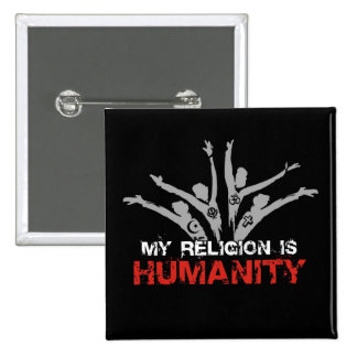 Mi religión es humanidad pin cuadrada 5 cm