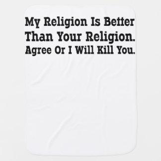 Mi religión es mejor que su religión. Esté de acue Manta De Bebé