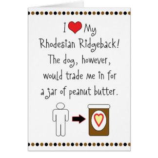 Mi Rhodesian Ridgeback ama la mantequilla de cacah Tarjeta De Felicitación