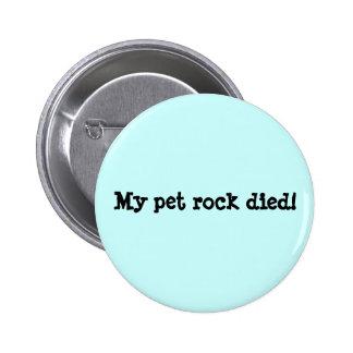 ¡Mi roca del mascota murió! Pin Redondo 5 Cm