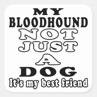 Mi sabueso no apenas un perro es mi mejor amigo pegatina cuadradas