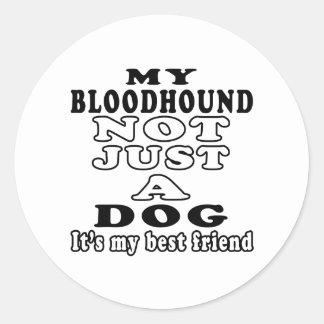 Mi sabueso no apenas un perro es mi mejor amigo pegatina redonda