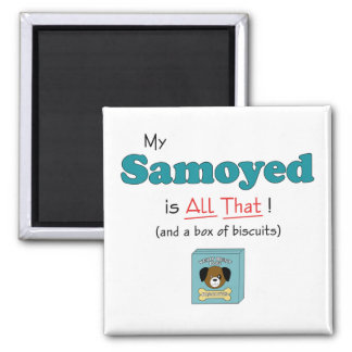 ¡Mi samoyedo es todo el eso Imán Para Frigorifico