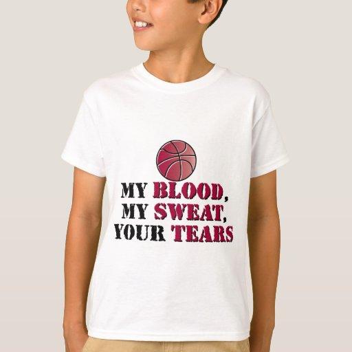 Mi sangre, mi sudor, sus rasgones - baloncesto camisas