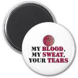 Mi sangre, mi sudor, sus rasgones - baloncesto imán para frigorifico