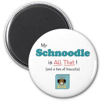 ¡Mi Schnoodle es todo el eso! Imán De Frigorífico