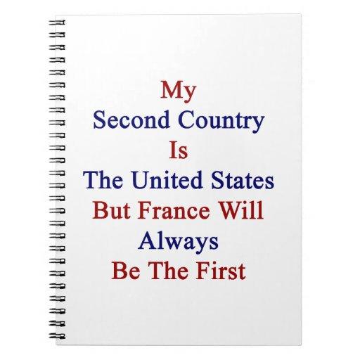 Mi segundo país es los Estados Unidos pero Francia Cuadernos