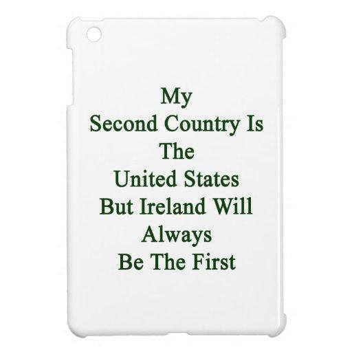 Mi segundo país es los Estados Unidos pero Irlanda