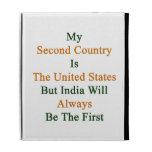 Mi segundo país es los Estados Unidos pero la Indi