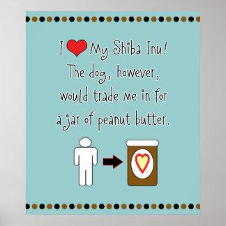 Mi Shiba Inu ama la mantequilla de cacahuete Póster