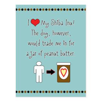 Mi Shiba Inu ama la mantequilla de cacahuete Tarjetas Postales