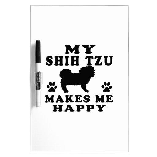 Mi Shih Tzu me hace feliz Tablero Blanco