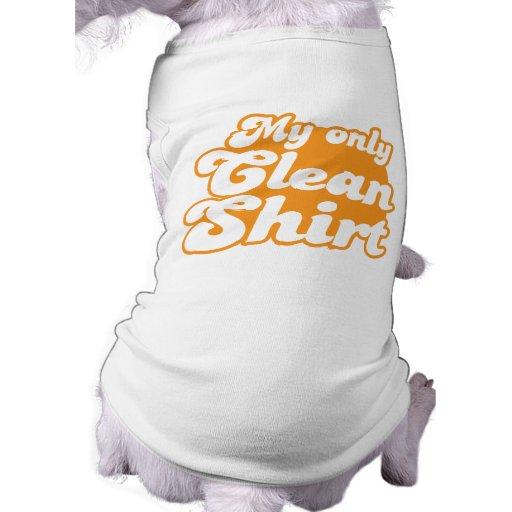 Mi solamente camisa limpia camisas de mascota