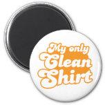 Mi solamente camisa limpia iman de nevera