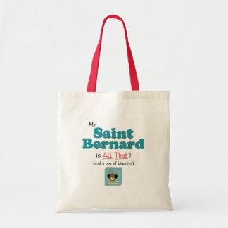 ¡Mi St Bernard es todo el eso! Bolsa De Mano