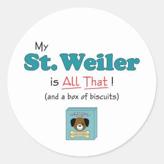 ¡Mi St. Weiler es todo el eso! Pegatina Redonda