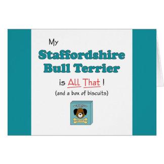 ¡Mi Staffordshire bull terrier es todo el eso! Felicitación