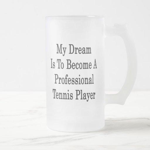 Mi sueño es sentir bien a un jugador de tenis prof taza cristal mate