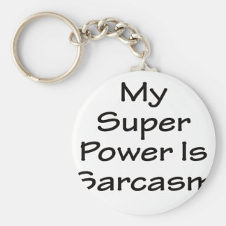 Mi superpoder es sarcasmo llavero redondo tipo pin