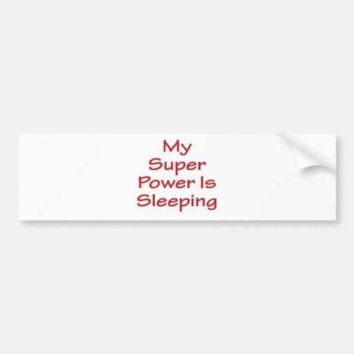 Mi superpoder está durmiendo pegatina para auto