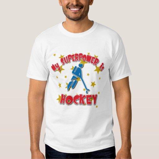 Mi superpotencia es hockey camisas
