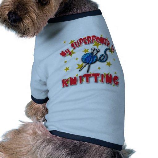 Mi superpotencia está haciendo punto camiseta con mangas para perro