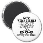 Mi Terrier galés no apenas un perro Imán De Nevera