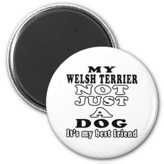 Mi Terrier galés no apenas un perro Imán Redondo 5 Cm