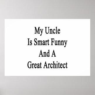 Mi tío Is Smart Funny y gran arquitecto Póster